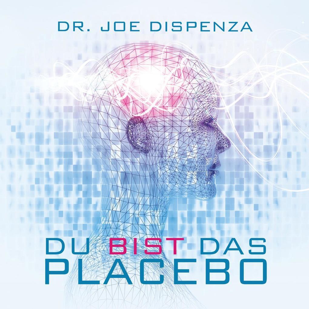 Du bist das Placebo als Hörbuch