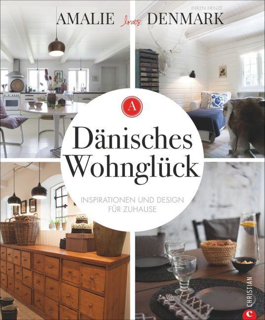 Amalie loves Denmark: Dänisches Wohnglück als B...
