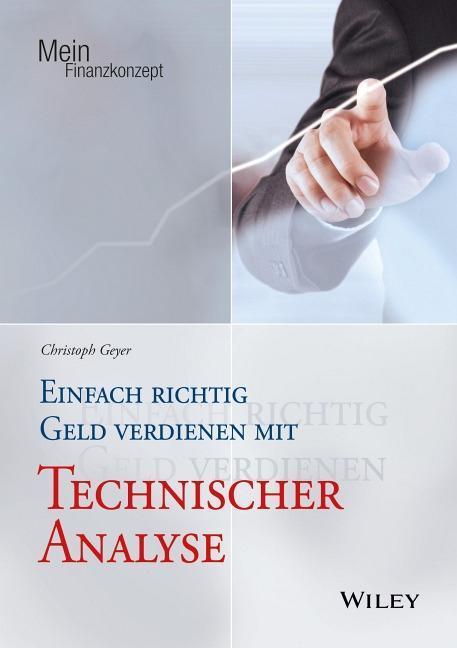 Einfach richtig Geld verdienen mit Technischer Analyse als Buch (kartoniert)