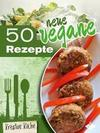 50 neue vegane Rezepte