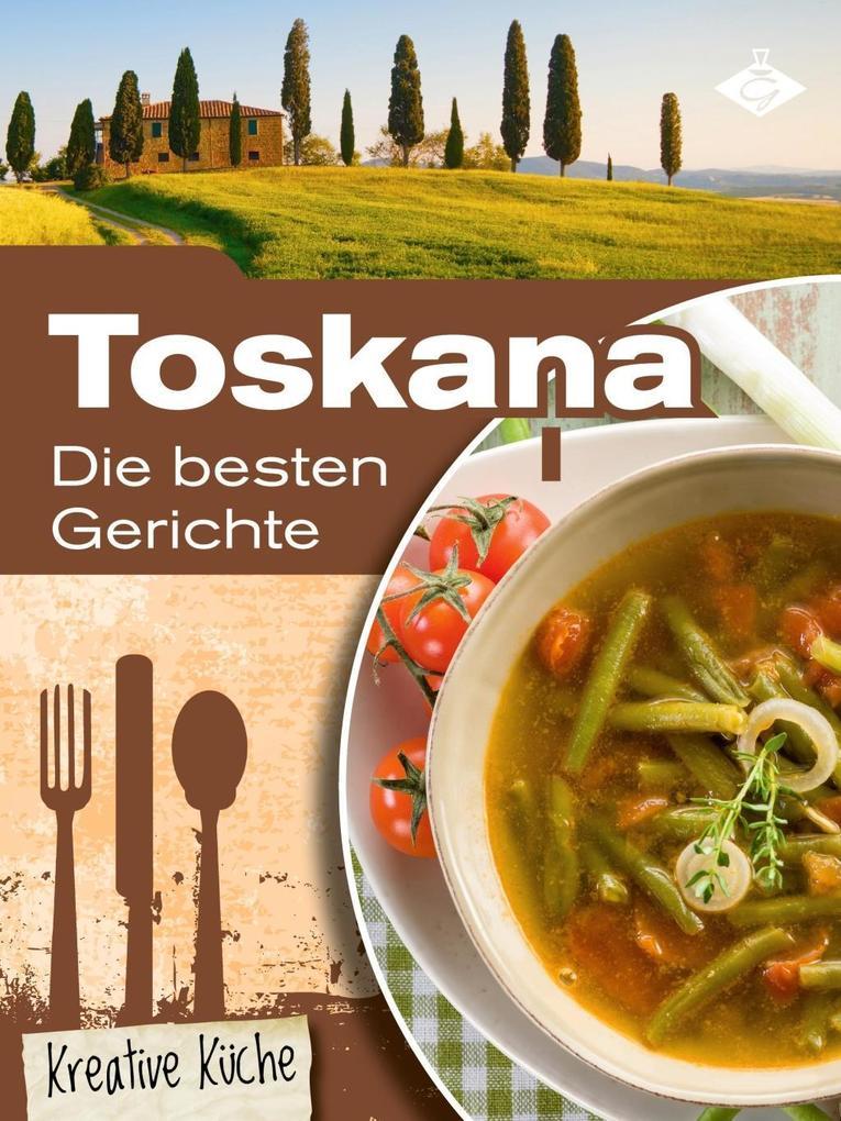 Toskana: Die besten Gerichte als eBook