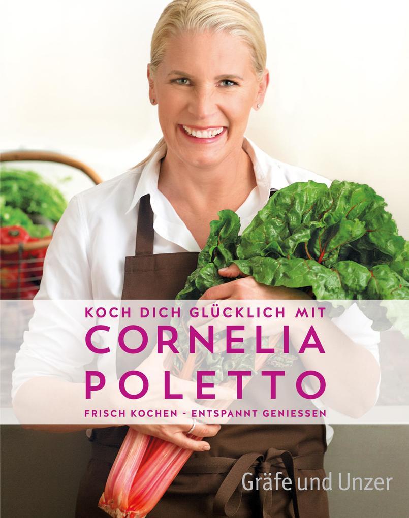 Koch dich glücklich mit Cornelia Poletto als eBook