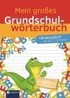 Mein großes Grundschulwörterbuch - Übungsheft für die 3. & 4. Klasse