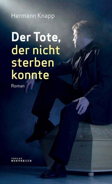 Der Tote, der nicht sterben konnte als Buch von Hermann Knapp