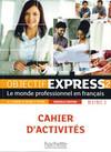 Objectif Express 2 - Nouvelle édition. Cahier d'activités