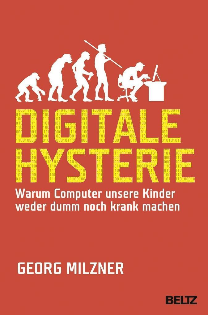 Digitale Hysterie als Buch von Georg Milzner
