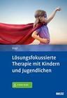 Lösungsfokussierte Therapie mit Kindern und Jugendlichen