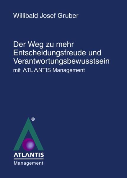 Der Weg zu mehr Entscheidungsfreude und Verantwortungsbewusstsein mit Atlantis Management