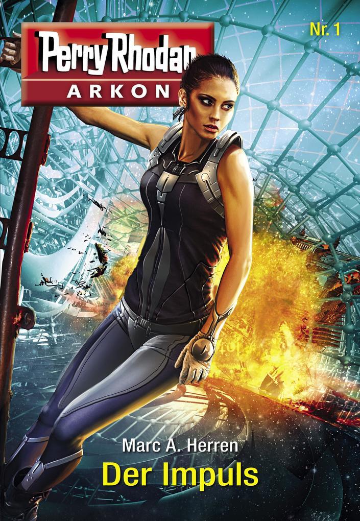 Arkon 1: Der Impuls als eBook
