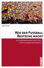 Wie der Fußball Deutsche macht