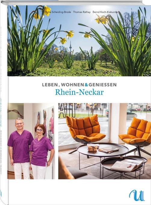 Leben, Wohnen & Genießen Rhein-Neckar als Buch