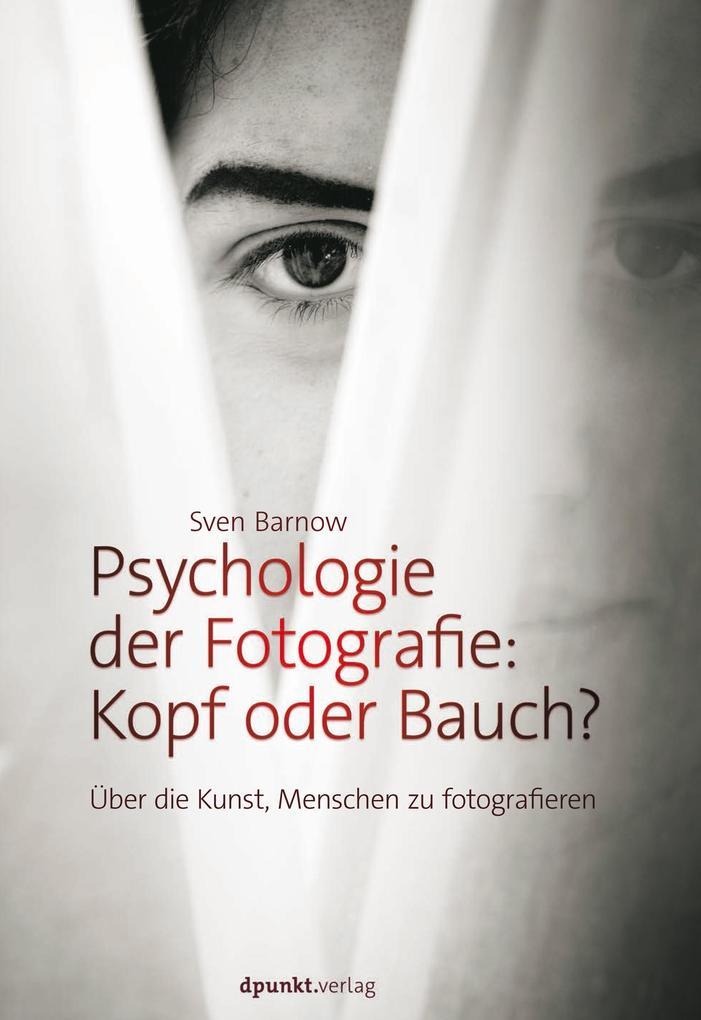 Psychologie der Fotografie: Kopf oder Bauch? als eBook
