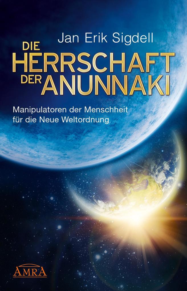 DIE HERRSCHAFT DER ANUNNAKI als eBook