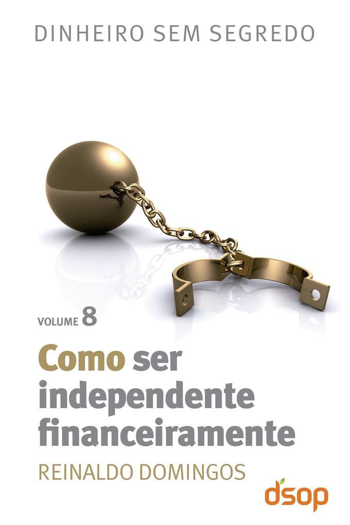 Como ser independente financeiramente als eBook von Reinaldo Domingos - Editora DSOP