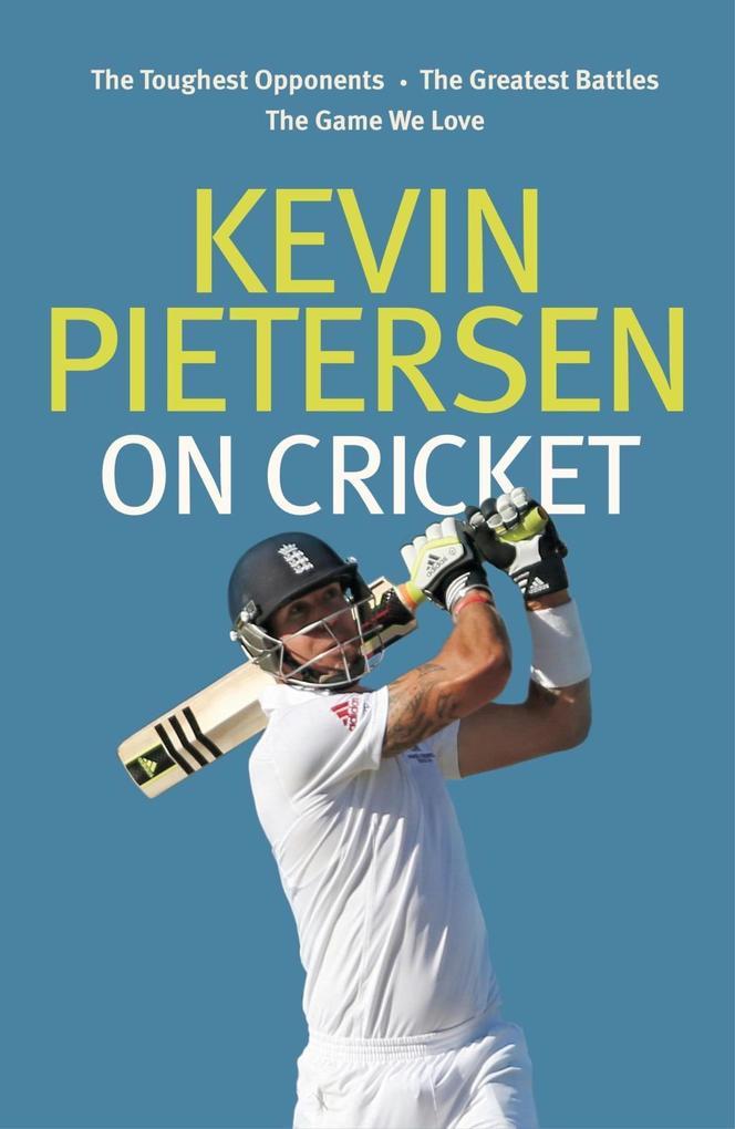 Kevin Pietersen on Cricket als eBook von Kevin ...