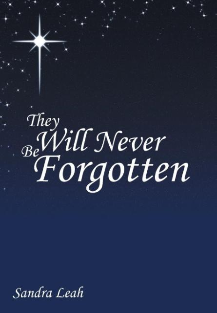 They Will Never Be Forgotten
