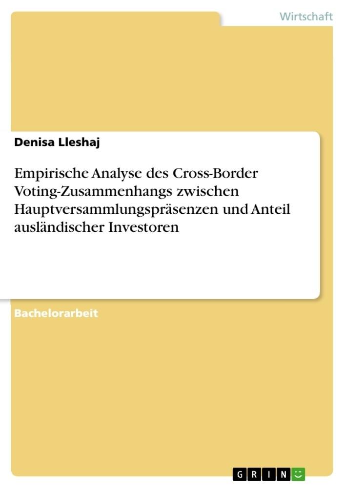 Empirische Analyse des Cross-Border Voting-Zusammenhangs zwischen Hauptversammlungspräsenzen und Anteil ausländischer Investoren als Buch