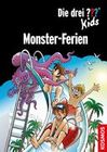 Die drei ??? Kids. Monster-Ferien (drei Fragezeichen)