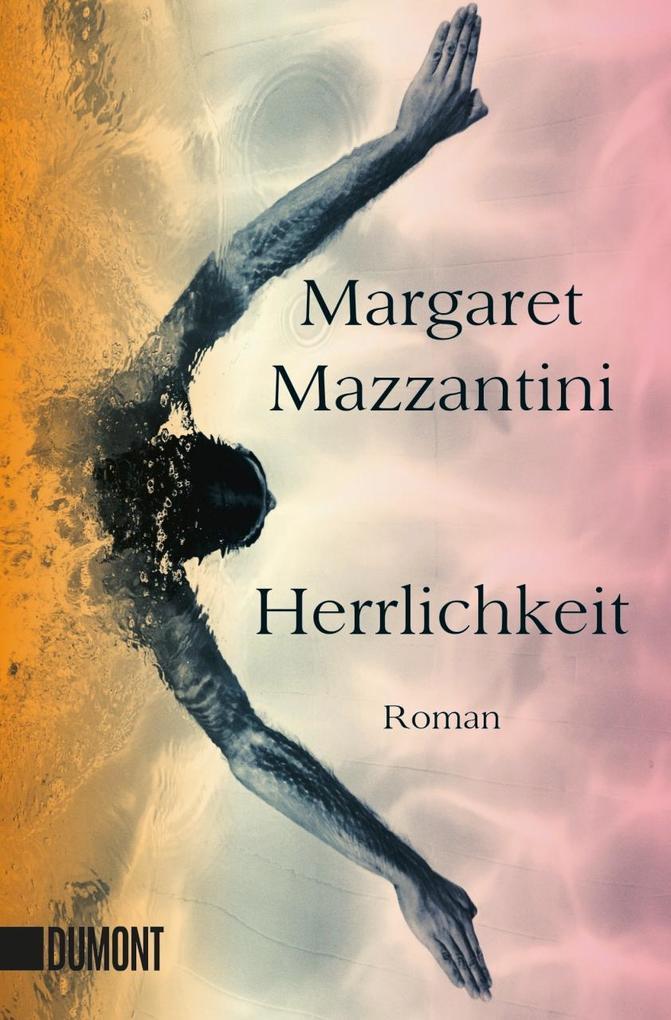 Herrlichkeit als Taschenbuch von Margaret Mazzantini