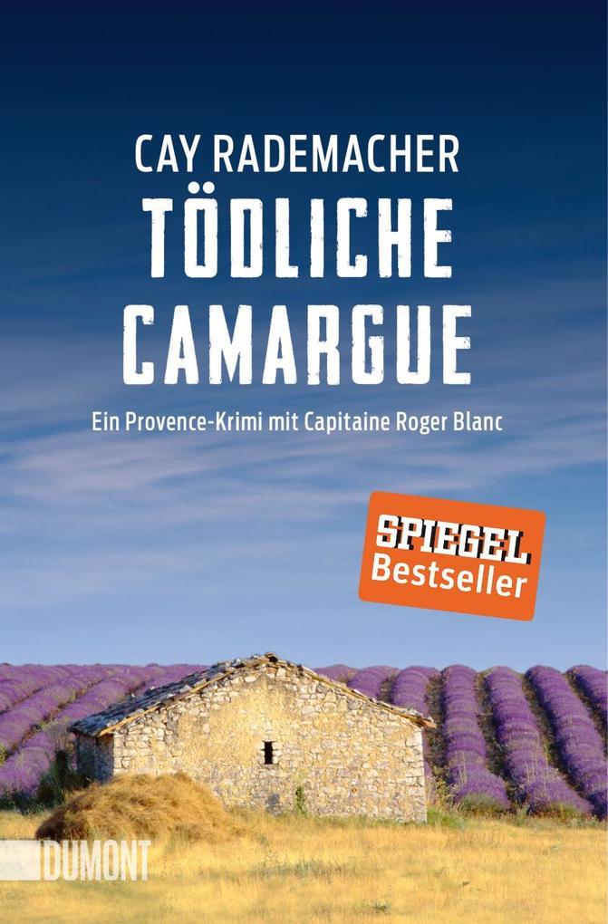 Tödliche Camargue als Taschenbuch von Cay Rademacher