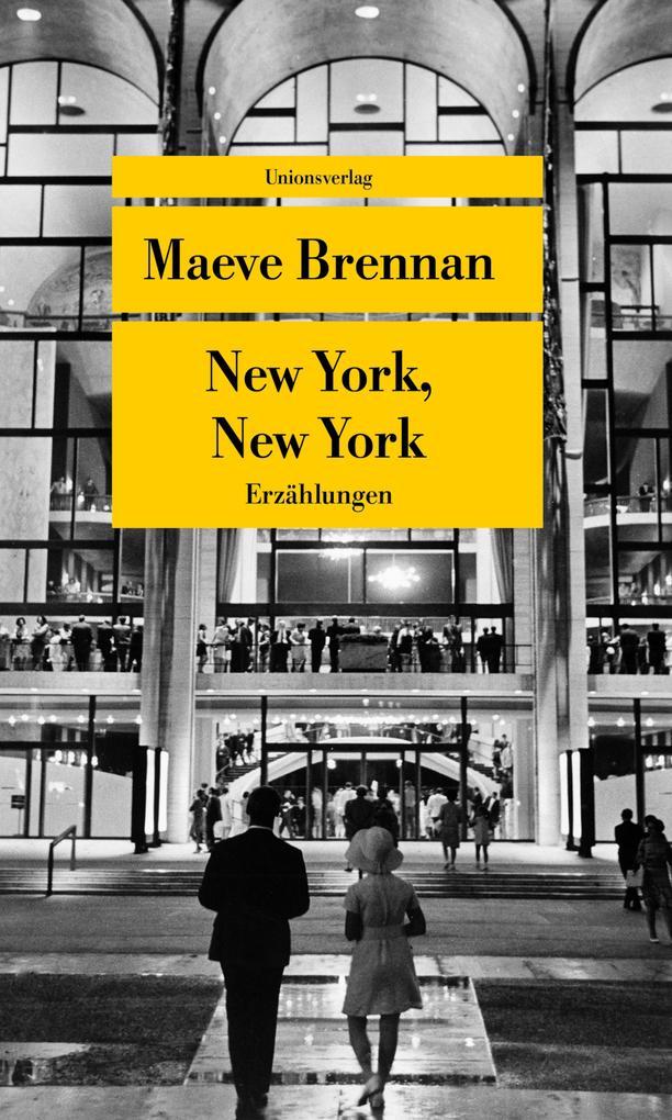 New York, New York als Taschenbuch von Maeve Brennan