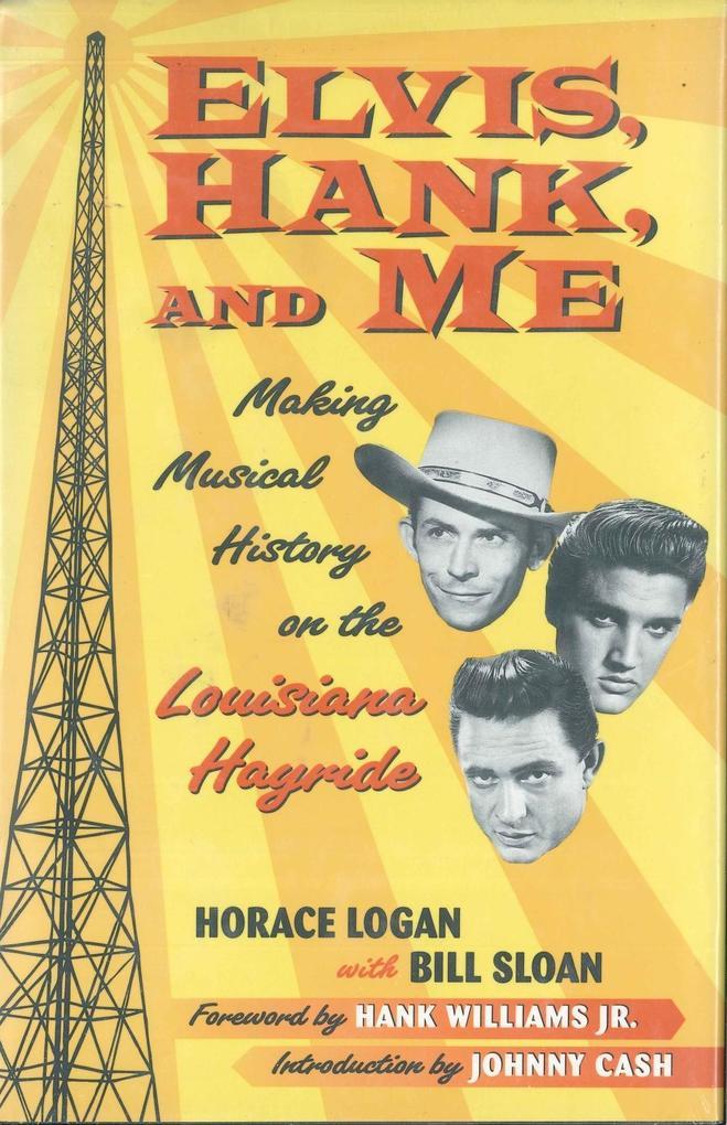 Elvis, Hank, and Me als eBook von Horace Logan