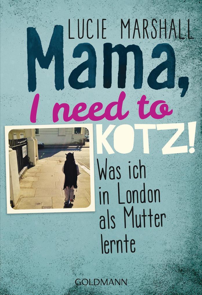 Mama, I need to kotz! als eBook