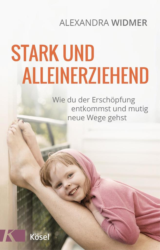 Stark und alleinerziehend als eBook