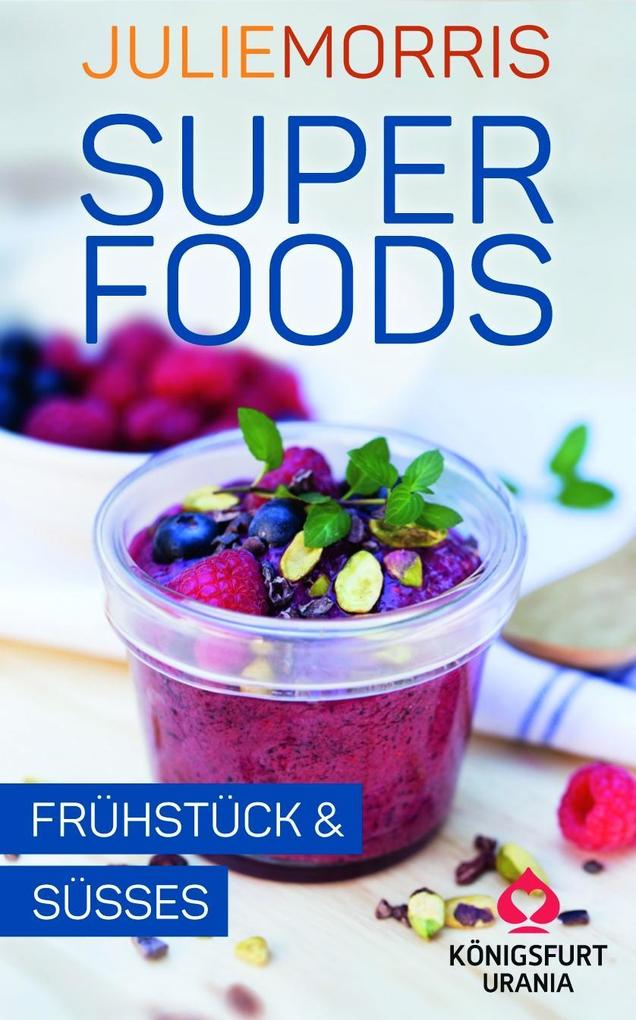 Superfoods - Frühstück & Süßes als Buch