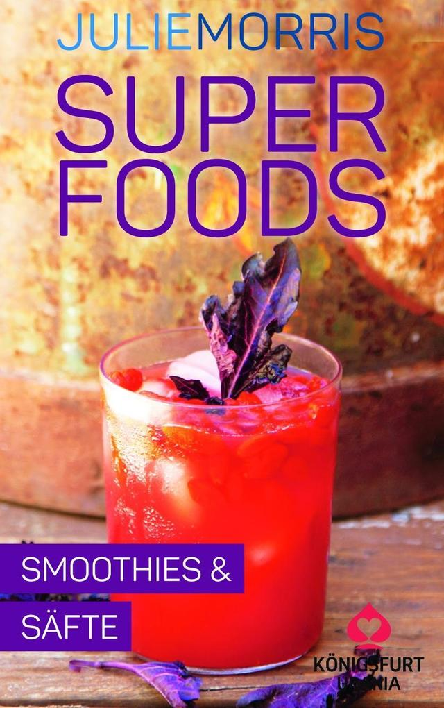 Superfoods - Smoothies & Säfte als Buch