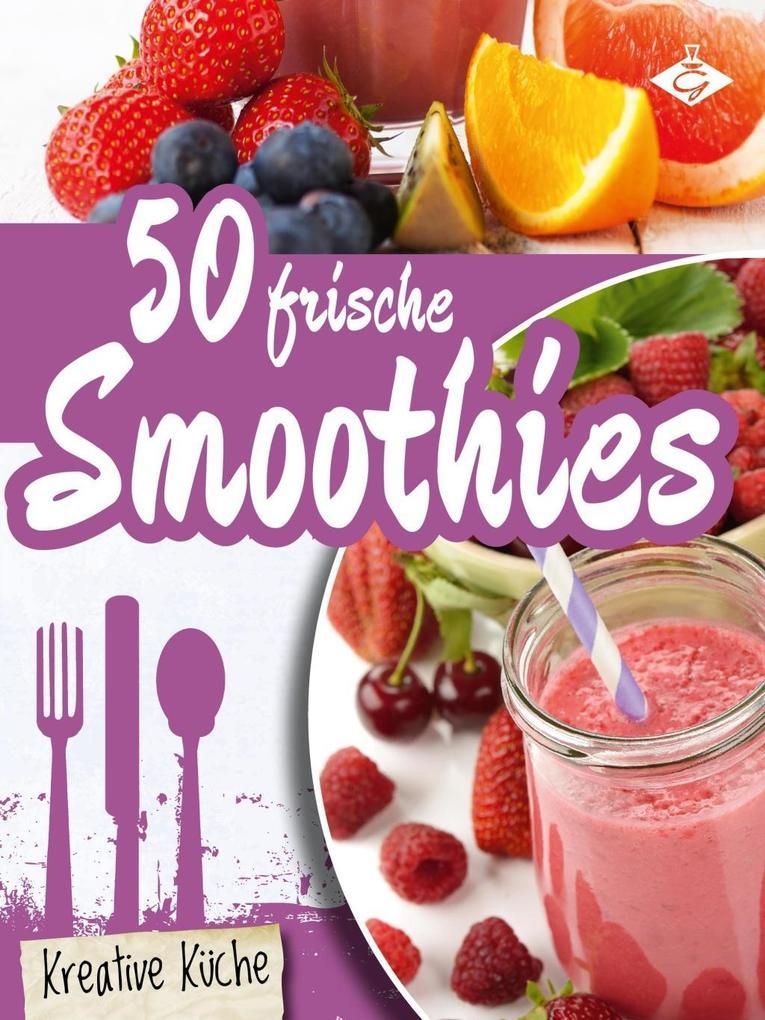 50 frische Smoothie-Rezepte als eBook