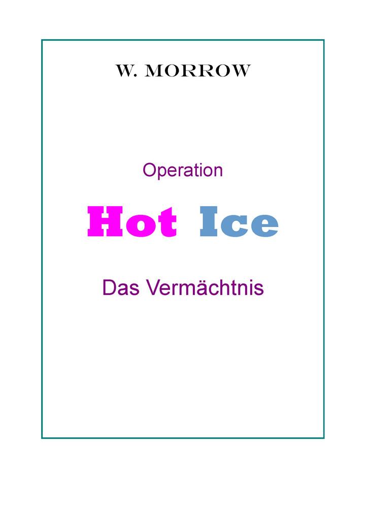 Operation Hot Ice. Das Vermächtnis. als eBook