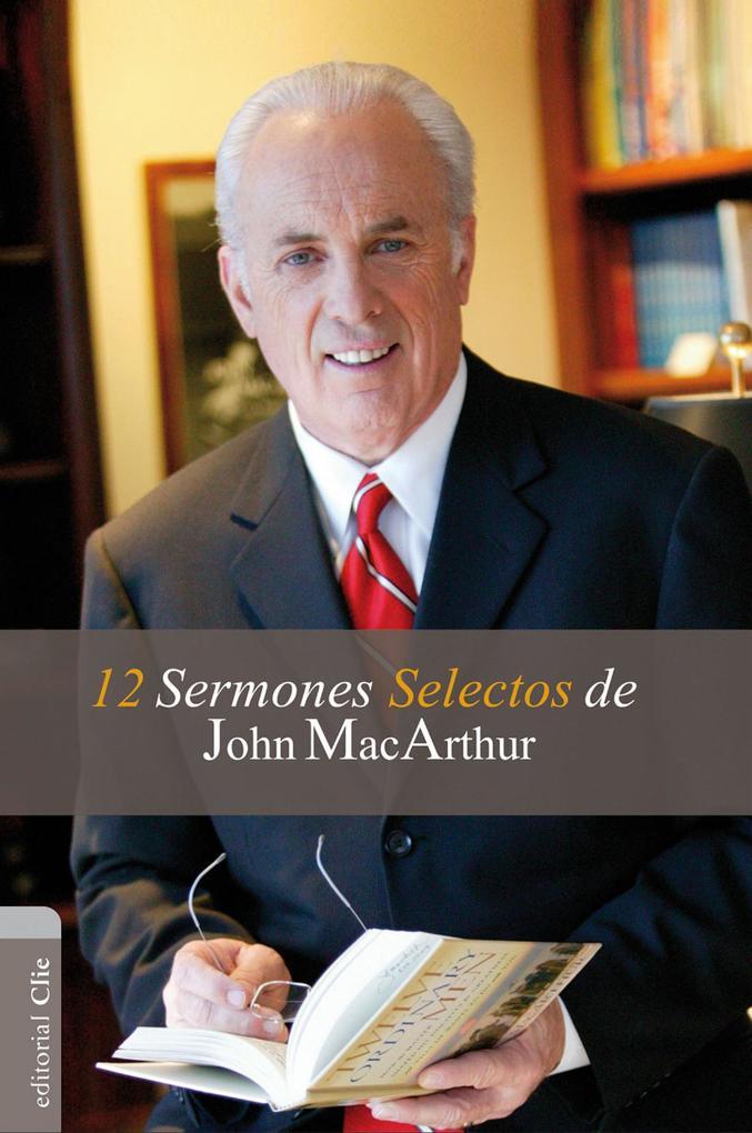 12 sermones selectos de John MacArthur als eBook