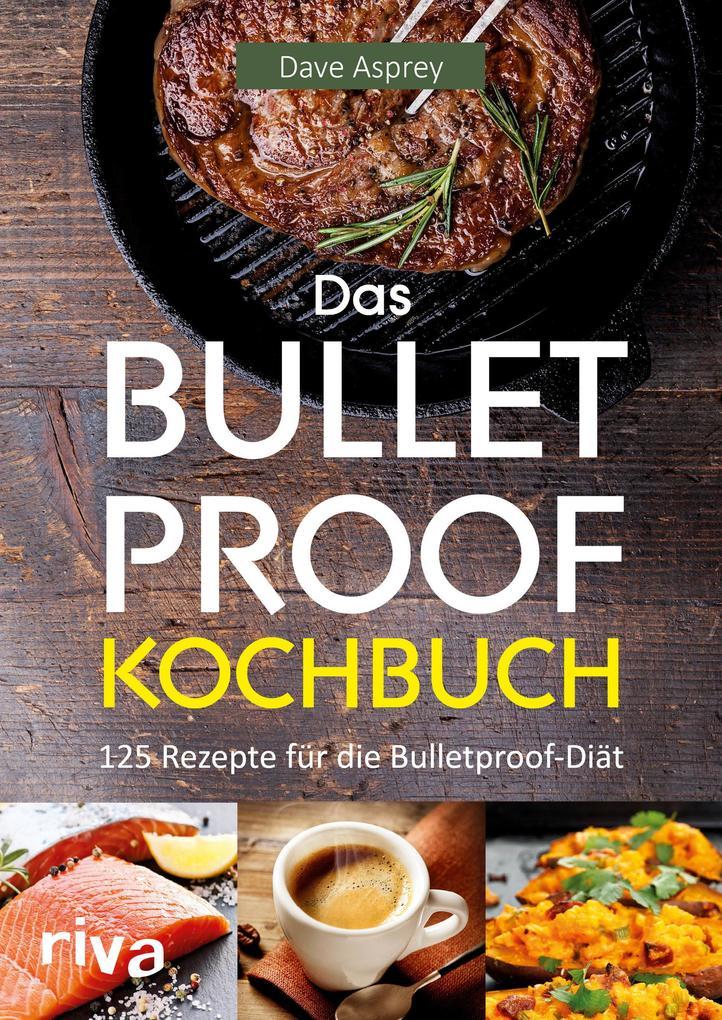 Das Bulletproof-Kochbuch als Buch