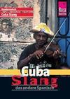 Reise Know-How Sprachführer Cuba Slang - das andere Spanisch: Kauderwelsch-Sprachführer Band 175