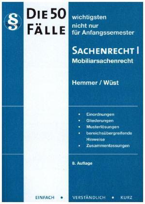 Die 50 wichtigsten Fälle zum Mobiliarsachenrecht. Sachenrecht 1 als Buch von Karl E. Hemmer, Achim Wüst