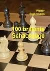 100 brillante Schachzüge