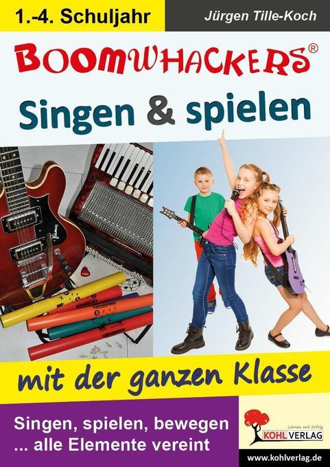 Boomwhackers - Singen & spielen mit der ganzen Klasse als Buch