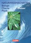 Naturwissenschaften Biologie - Chemie - Physik. Schülerbuch. Allgemeine Ausgabe. Wasser
