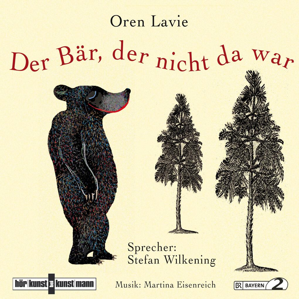 Der Bär, der nicht da war als Hörbuch Download