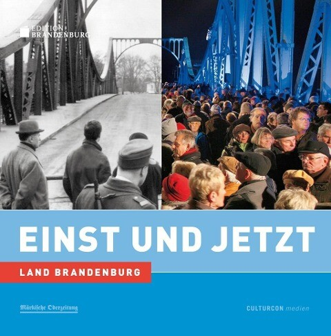 Einst und Jetzt - Land Brandenburg als Buch