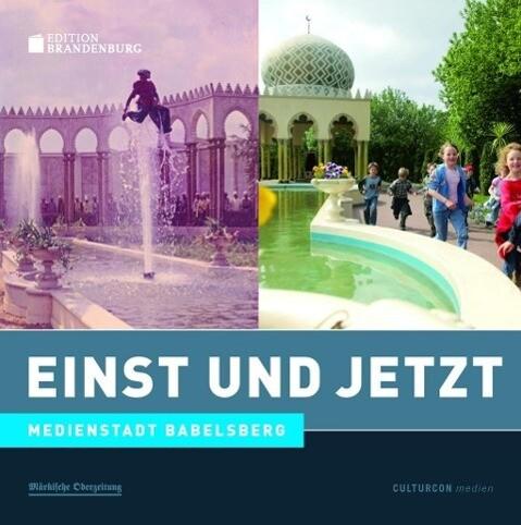 Einst und Jetzt - Medienstadt Babelsberg als Buch
