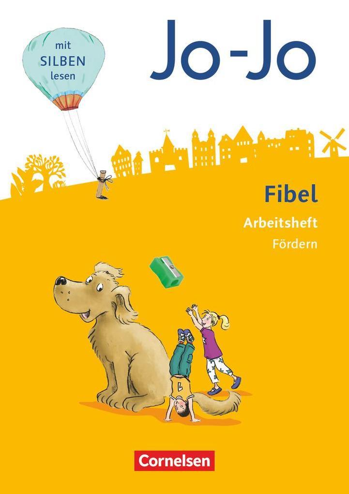 Jo-Jo Fibel 1. Schuljahr - Allgemeine Ausgabe - Neubearbeitung 2016. Arbeitsheft Fördern als Buch