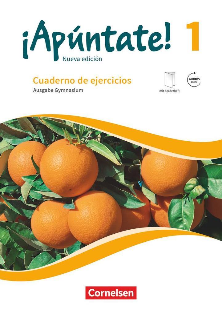 ¡Apúntate! - Nueva edición - Band 1 - Gymnasium - Cuaderno de ejercicios mit eingelegtem Förderheft und Audios online als Buch