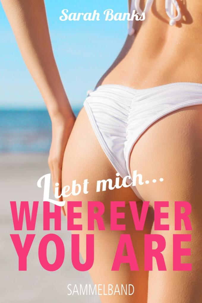 Liebt mich... WHEREVER YOU ARE als eBook