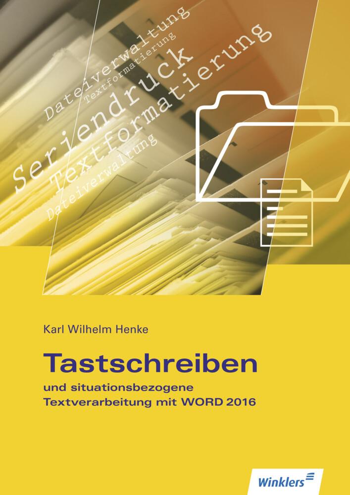 Tastschreiben und situationsbezogene Textverarbeitung mit WORD 2016 als Buch (kartoniert)