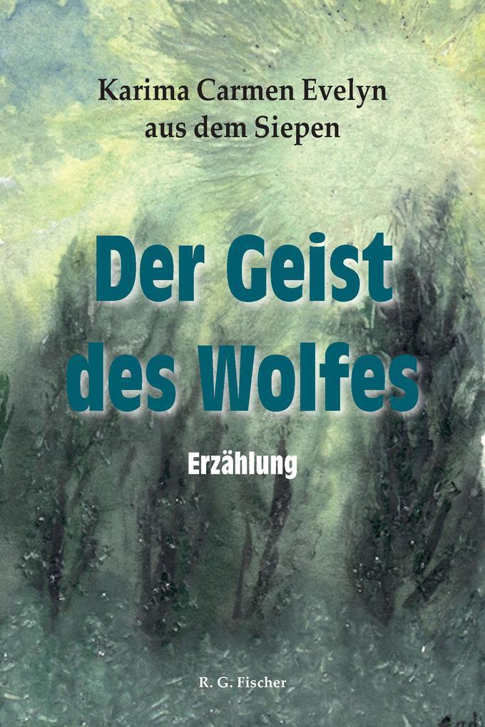 Der Geist des Wolfes als eBook epub