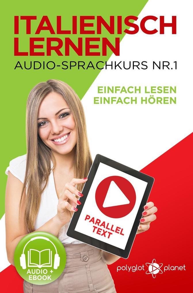 Italienisch Lernen - Einfach Lesen | Einfach Hören | Paralleltext - Audio-Sprachkurs Nr. 1 (Einfach Italienisch Lernen | Hören & Lesen) als eBook epub