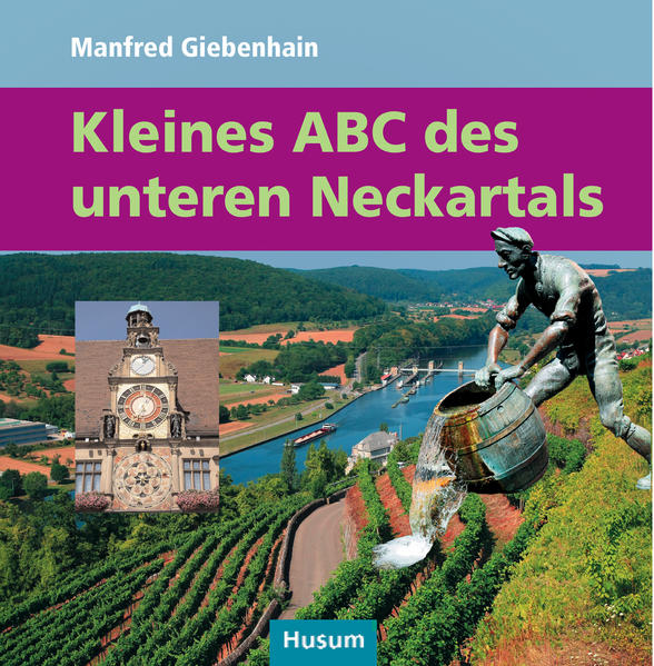 Kleines ABC des unteren Neckartals als Buch