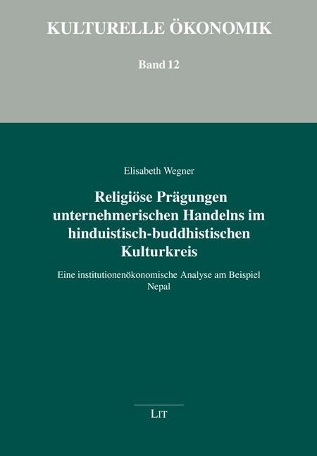 Religiöse Prägungen unternehmerischen Handelns im hinduistisch-buddhistischen Kulturkreis als Buch von Elisabeth Wegner